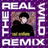 Raul Orellana - The Real Wild House (Remix)