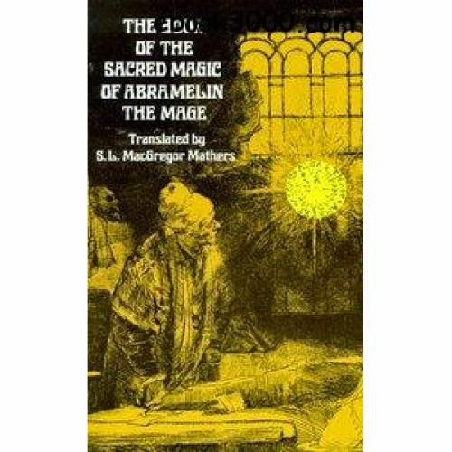 The Sacred Magic Of Abramelin The Mage Book 1
