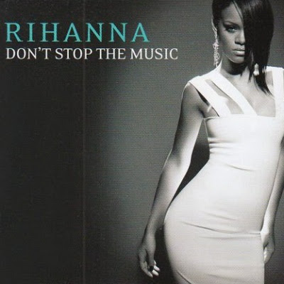 Don't Stop The Music by Rihanna