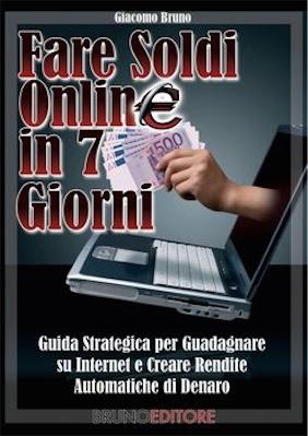 Manuale Giacomo Bruno Fare Soldi Online in 7 Giorni  (2010) Ita