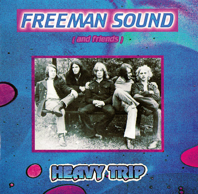 Freeman Sound (And Friends) ~ 1970 ~ Heavy Trip
