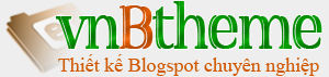 Thiết kế Blogger - Sẻ chia kiến thức