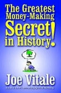 The Greatest Money Making Secrets - Joe Vitale