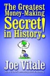 The Greatest Money Making Secrets - Joe Vitale