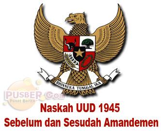 Naskah UUD 1945 Sebelum dan Sesudah Amandemen, hasil amandemen uud 1945, uud 1945 sebelum amandemen