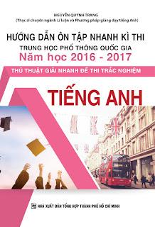 Hướng dẫn ôn tập nhanh kì thi THPT quốc gia năm học 2016 - 2017 thủ thuật giải nhanh đề thi trắc nghiệm tiếng anh