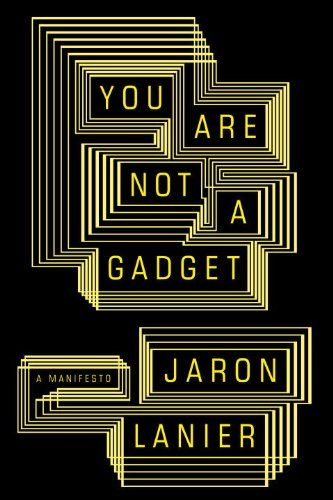 Book: You are not a gadget by Jaron Lanier
