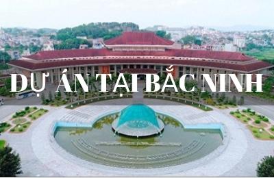 các dự án bất động sản Bắc Ninh