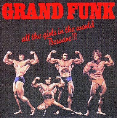 Grand Funk Railroad ~ 1974 ~ All The Girls In The World Beware!!!