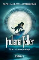 Indiana Teller, tome 1 : Lune de printemps de Sophie Audouin-Mamikomian dans Lu pour vous INDIANATELLER_couveV3