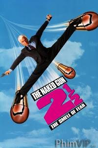 Họng Súng Vô Hình 2 - The Naked Gun 2 1/2: The Smell Of Fear poster