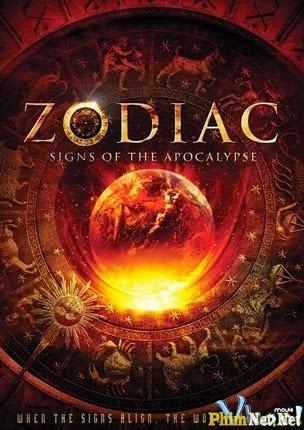 Phim Thảm Họa Nhân Loại - Zodiac: Signs Of The Apocalypse