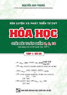 Rèn luyện và phát triển tư duy Hóa học giải bài toán điểm 8, 9, 10 - Nguyễn Anh Phong (Tập 1)