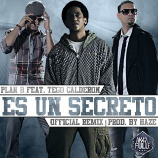 Descargar Plan B Ft Tego Calderon Es Un Secreto Official Remix Prod By Haze Soy De Calle Radio
