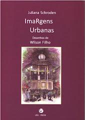 ImaRgens Urbanas, de Juliana Schroden e Wilson Filho