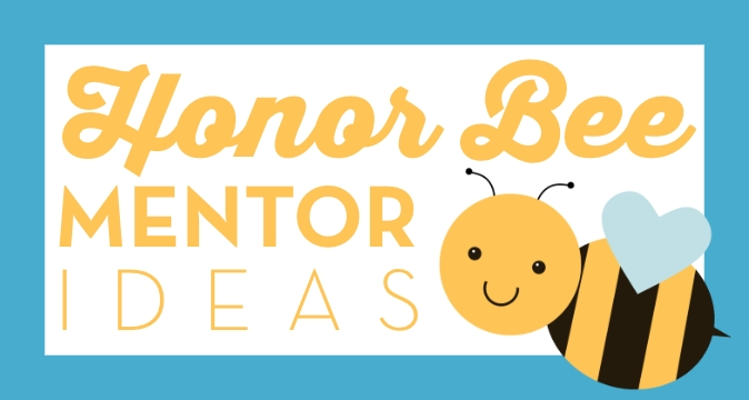 Honor Bee Mentor Ideas