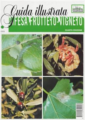 Manuale -Vita in Campagna -Guida Illustrata Alla Difesa Del Frutteto E Del Vigneto (2005) Ita