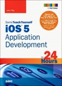Sams Teach Yourself iOS 5 Application Development in 24 Hours, 3rd Edition