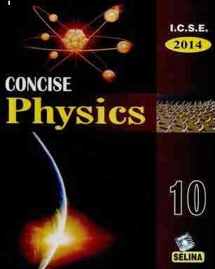 Books) Concise Physics I C S E  For Class - X (Part - II) by Selina