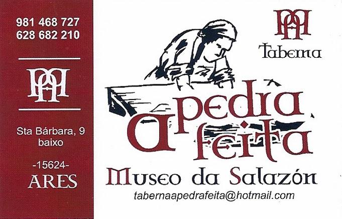 Taberna A Pedra Feita. Museo da Salazón. Colaborador coa A.D.R. Numancia de Ares.