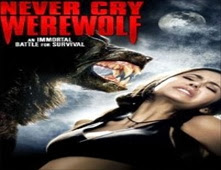 فيلم Never Cry Werewolf
