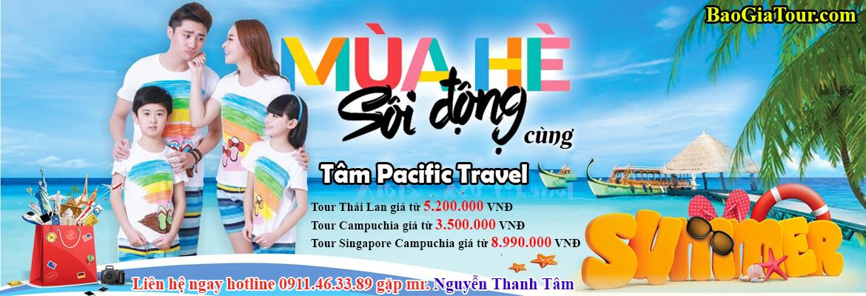 mùa hè sôi động cùng tâm pacific travel báo giá tour du lịch