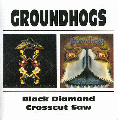 the Groundhogs ~ 1976a ~ Crosscut Saw + 1976b ~ Black Diamond
