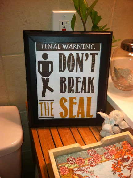 Don't Break the Seal bathroom sign