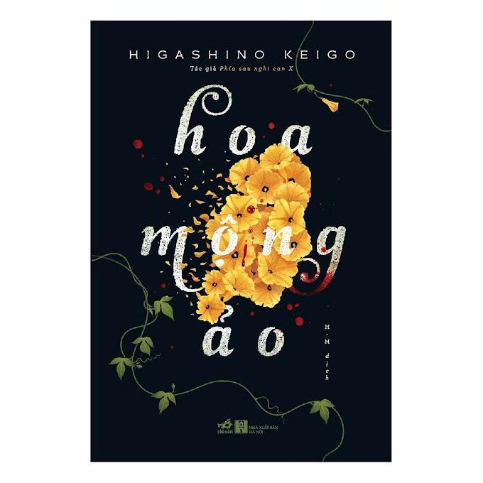 Truyện audio, sách nói trinh thám: Hoa Mộng Ảo - Higashino Keigo (Trọn bộ)