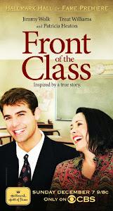 Giáo Viên Bất Hạnh - Front Of The Class poster