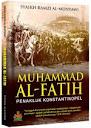 Muhammad Al-Fatih: Penakluk Konstantinopel | RBI