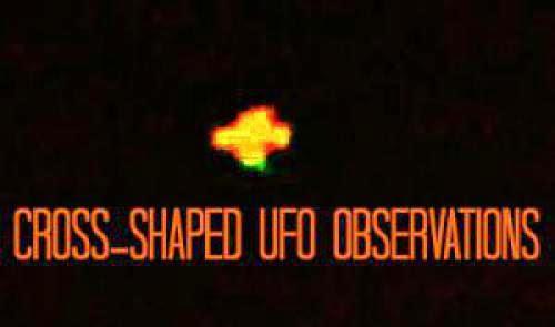Cross Shaped Ufo Observations
