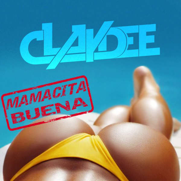 Claydee Mamacita Buena Lyrics