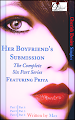 Cherish Desire Singles: Her Boyfriends Submission (The Complete Six Part Series) featuring Priya, Max, erotica