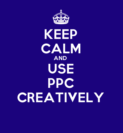 keep_calm_and_use_ppc_creatively