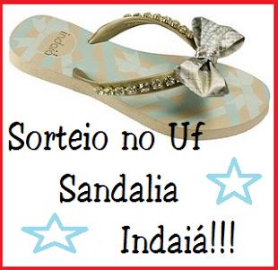 Sorteio no Uf de uma Sandalia Indaiá!