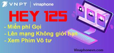 Tặng 1.550 phút gọi, 3G,4G Miễn phí, Xem phim thoải mái Gói Hey125 VinaPhone