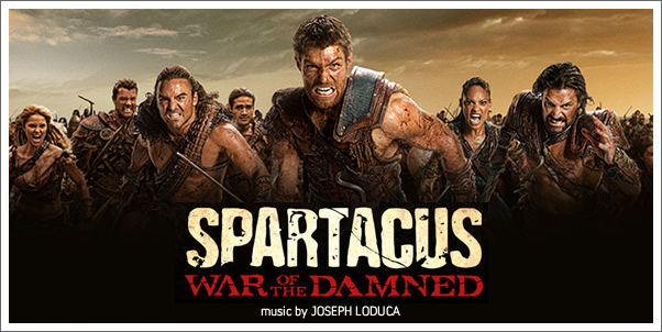 Spartacus: War of the Damned (Soundtrack) by Joseph Loduca - Review