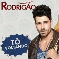 Rodrigão - Tô Voltando