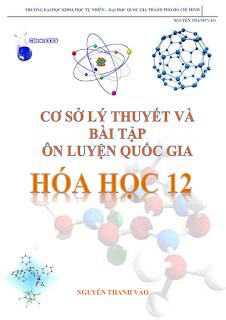 Cơ sở lý thuyết và bài tập ôn luyện Quốc gia Hóa học 12 - Nguyễn Thanh Vào