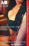 Cherish Desire: Very Dirty Stories #102, Questionable Desires 4, Niki, Kitten, Azure, Max, erotica