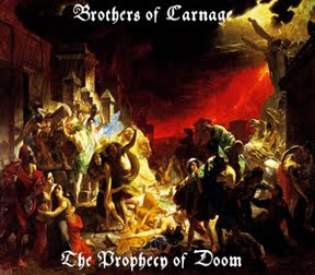 Brothers Of Carnage - The Prophecy Of Doom