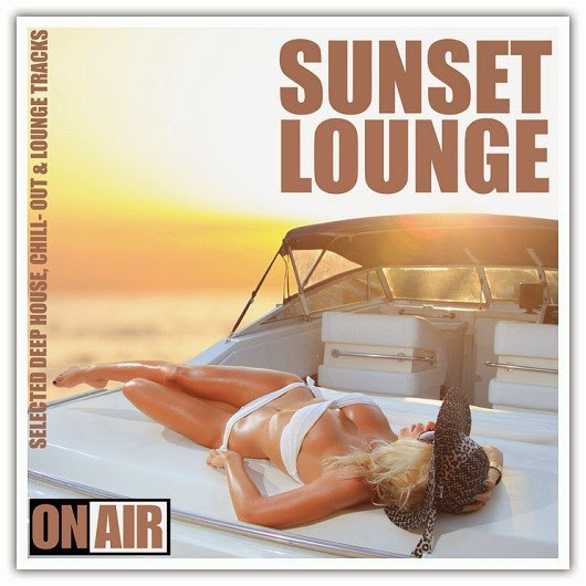 Va sunset lounge selected deep house chill out and lounge for Deep house tracks