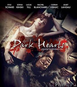Trái Tim Đen Tối - Dark Hearts poster