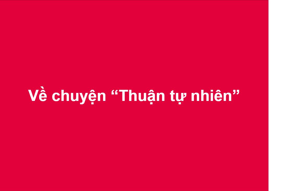 """Về chuyện """"Thuận tự nhiên"""""""