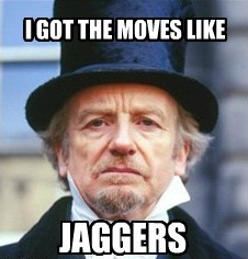 I got the moves like Jaggers