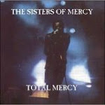 The Sisters of Mercy - Total Mercy - Birmingham