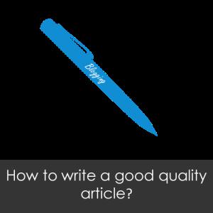 Bagaimana Cara Menulis Artikel Yang Berkualitas Baik?