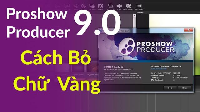 DowLoad Proshow Producer 9.0 Full active mới nhất + hướng dẫn cài đặt xoá bỏ dòng chữ vàng - 262026