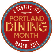 Portland Dining Month 2014 is in March- 3 Courses for $29